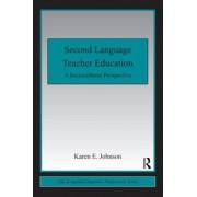 Second Language Teacher Education by Karen E. Johnson