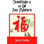 Teachings of the Cat Zen Masters by Sheryll Dahlke