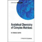 Analytical Chemistry of Complex Matrices by W. Franklin Smyth