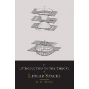 An Introduction to the Theory of Linear Spaces by Georgi E Shilov