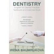 Dentistry English for Dental Practice Textbook and Exercise Book by Irena Baumrukova