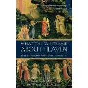 What the Saints Said about Heaven by Dr Ronda Chervin