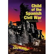 Child of the Spanish Civil War by Sally Diaz
