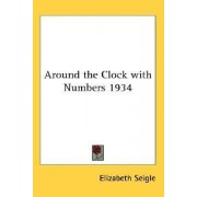 Around the Clock with Numbers 1934 by Elizabeth Seigle