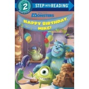 Monsters: Happy Birthday, Mike! by Jennifer Liberts Weinberg