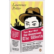 This May Help You Understand the World by Lawrence Potter