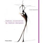 Fashion Illustration by Fashion Designers by Laird Borrelli