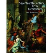 Seventeenth Century Art and Architecture by Ann Sutherland Harris