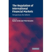 The Regulation of International Financial Markets by Rainer Grote