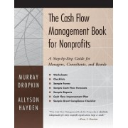 The Cash Flow Management Book for Non-Profits by Murray Dropkin