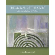 Moral of the Story: An Introduction to Ethics by Nina Rosenstand