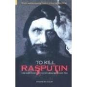 To Kill Rasputin by Andrew Cook
