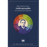 Anthroposophie in Geschichte und Gegenwart by Rahel Uhlenhoff