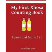 My First Xhosa Counting Book: Colour and Learn 1 2 3