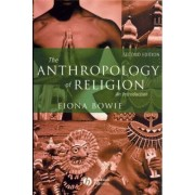 The Anthropology of Religion by Fiona Bowie
