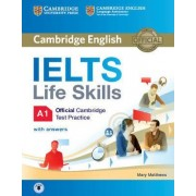 IELTS Life Skills Official Cambridge Test Practice A1 Student's Book with Answers and Audio: A1 by Mary Matthews
