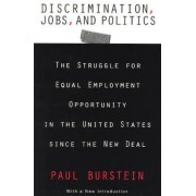 Discrimination, Jobs, and Politics by Paul Burstein