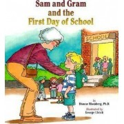 Sam and Gram and the First Day of School by Diane Blomberg