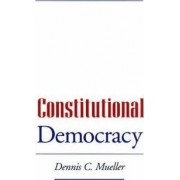 Constitutional Democracy by Dennis C. Mueller