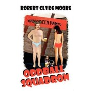 Oddball Squadron by Robert Clyde Moore