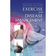 Exercise and Disease Management by Brian C. Leutholtz