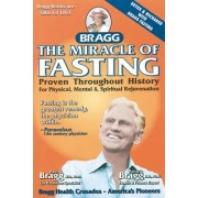 The Miracle of Fasting, 51th Edition: Proven Throughout History for Physical, Mental, & Spiritual Rejuvenation