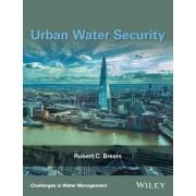 Urban Water Security by Robert C. Brears