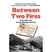 Between Two Fires by David Baird