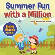 Summer Fun with a Million - Sight Words for Kids by Baby Iq Builder Books