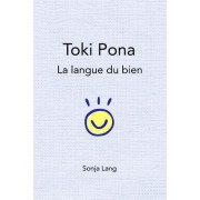 Toki Pona: La Langue Du Bien