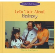 Let's Talk About Epilepsy by Melanie Apel Gordon