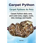 Carpet Python. Carpet Pythons as Pets. Carpet Python Daily Care, Pro's and Cons, Cages, Costs, Diet, Biology and Health. by Ben Team