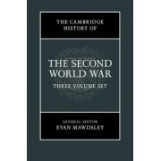 The Cambridge History of the Second World War 3 Volume Hardback Set by Evan Mawdsley