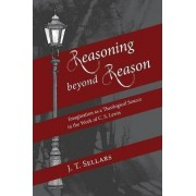 Reasoning Beyond Reason by J T Sellars