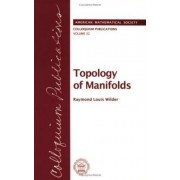 Topology of Manifolds by R.L. Wilder