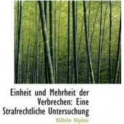 Einheit Und Mehrheit Der Verbrechen by Wilhelm Hpfner