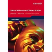 Edexcel AS Drama and Theatre Studies: Student Book by John Davey