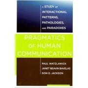 Pragmatics of Human Communication by Paul Watzlawick