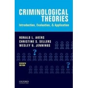 Criminological Theories by Professor Emeritus in the Department of Sociology and Criminology & Law Ronald L Akers