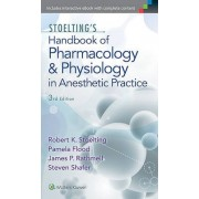 Stoelting's Handbook of Pharmacology and Physiology in Anesthetic Practice by Robert K. Stoelting