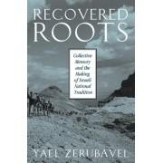 Recovered Roots by Yael Zerubavel