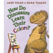How Do Dinosaurs Learn Their Colors? by Jane Yolen