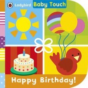 Baby Touch: Happy Birthday! by Ladybird