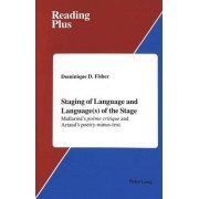 Staging of Language and Language(s) of the Stage by Dominique D. Fisher