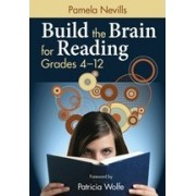 Build the Brain for Reading, Grades 4-12 by Pamela A. Nevills