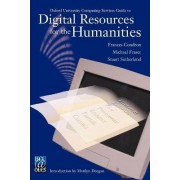 Oxford University Computing Services Guide to Digital Resources for the Humanities by Frances Condron