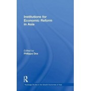 Institutions for Economic Reform in Asia by Philippa Dee