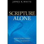 Scripture Alone by James R White
