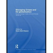 Managing Crises and de-Globalisation by Sven-Olof Olsson