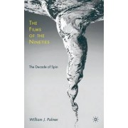 Films of the Nineties by William J. Palmer